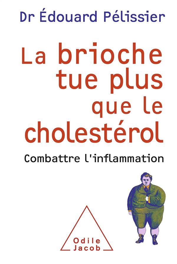 La Brioche Tue Plus Que Le Cholesterol ; Combattre L'Inflammation