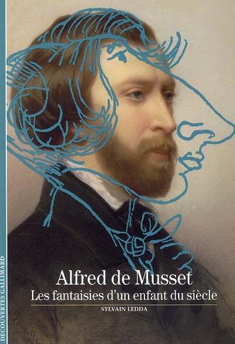 Alfred De Musset (Les Fantaisies D'Un Enfant Du Siecle)
