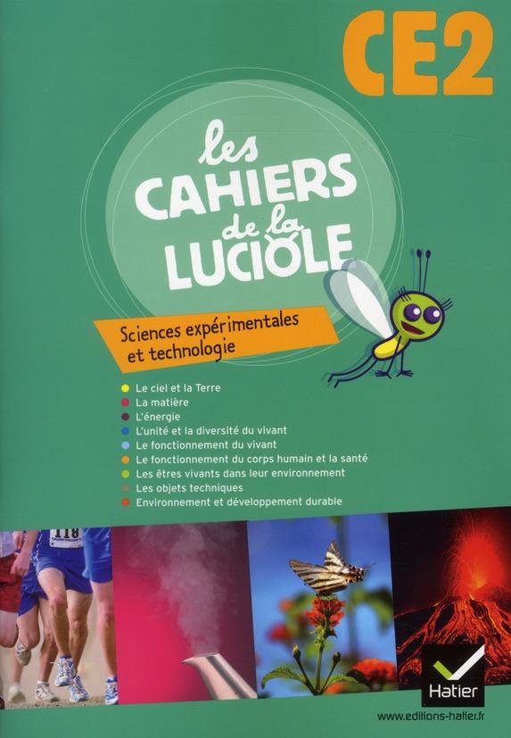 Les Cahiers De La Luciole; Sciences Experimentales Et Technologie ; Ce2