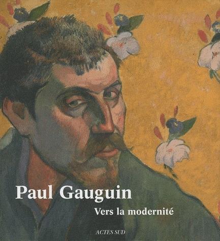 Paul Gauguin ; Vers La Modernite