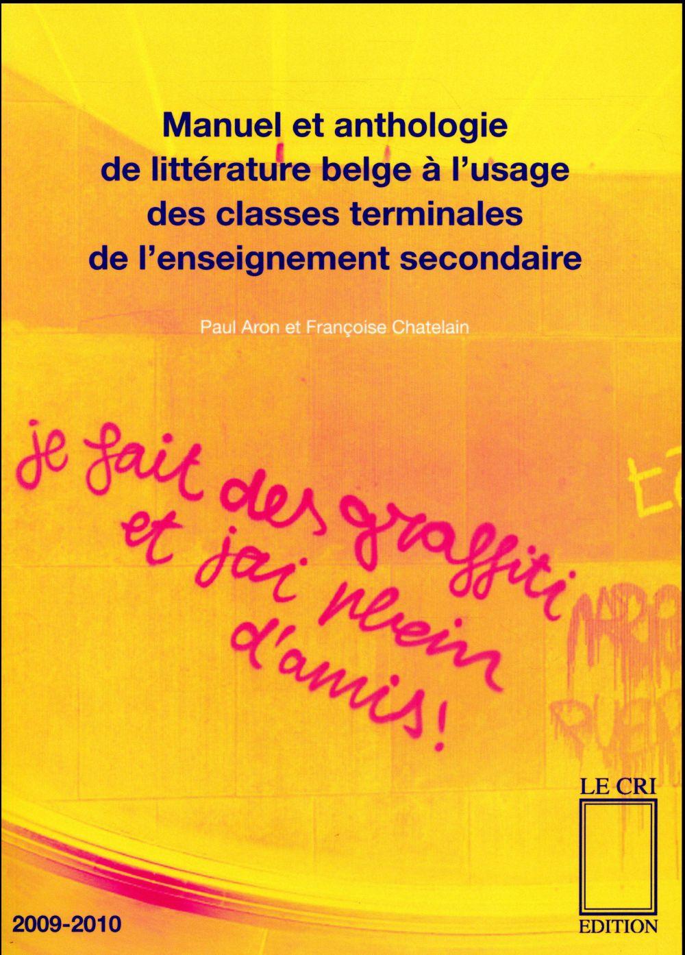 Manuel Et Anthologie De Litterature Belge A L Usage Des Classes Terminales De L Enseignement Secondaire