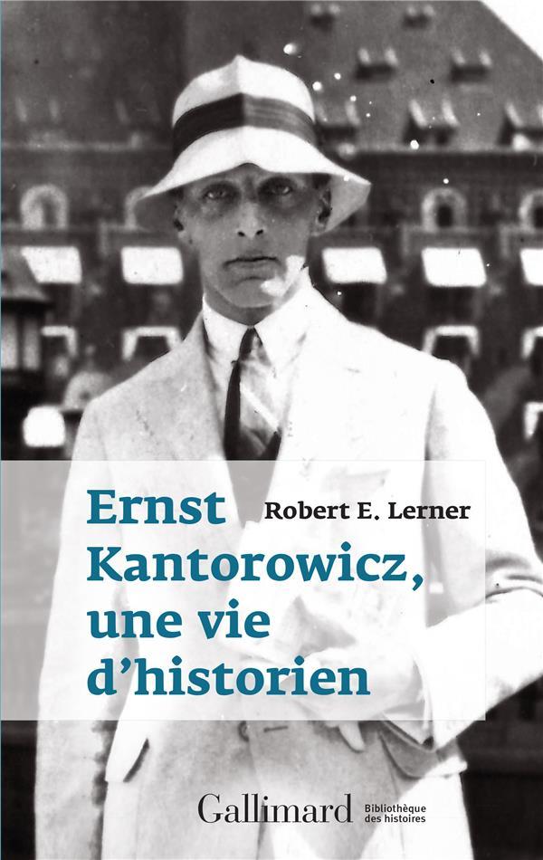 ERNST KANTOROWICZ  UNE VIE D'HISTORIEN