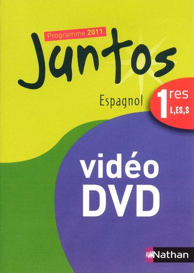 Juntos; Espagnol ; 1eres L, Es, S ; Video Dvd