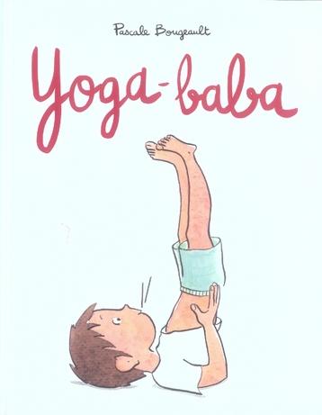 Yoga-baba | Bougeault, Pascale. Auteur