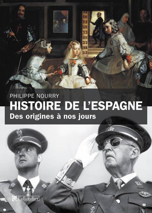 Histoire De L'Espagne ; Des Origines A Nos Jours