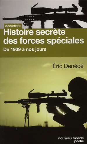 Histoire Secrete Des Forces Speciales ; De 1939 A Nos Jours