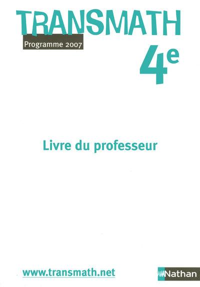 Transmath; Mathematiques ; 4eme ; Livre Du Professeur (Edition 2007)