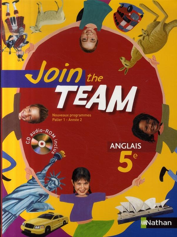 Join The Team; Anglais ; 5eme ; Palier 1 Annee 2 ; Livre De L'Eleve (Edition 2007)