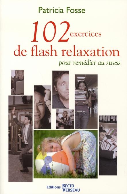 102 Exercices De Flash Relaxation