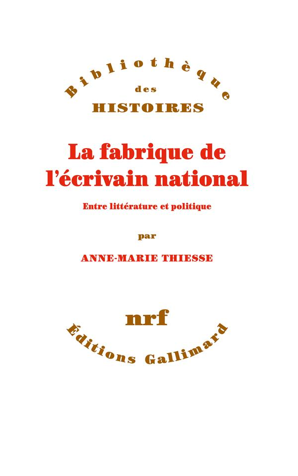 LA FABRIQUE DE L'ECRIVAIN NATIONAL : ENTRE LITTERATURE ET POLITIQUE