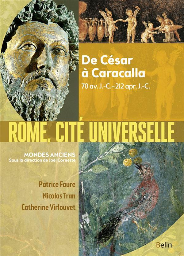 ROME CITE UNIVERSELLE DE CESAR A CARACALLA