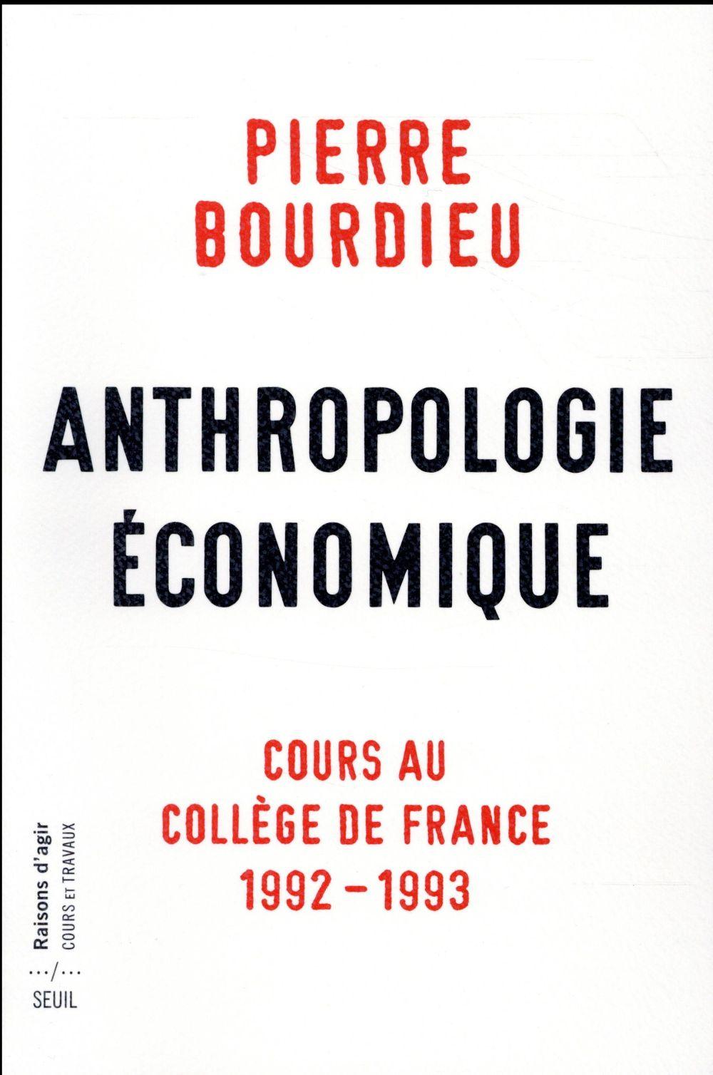 ANTHROPOLOGIE ECONOMIQUE : COURS AU COLLEGE DE FRANCE  1992-1993