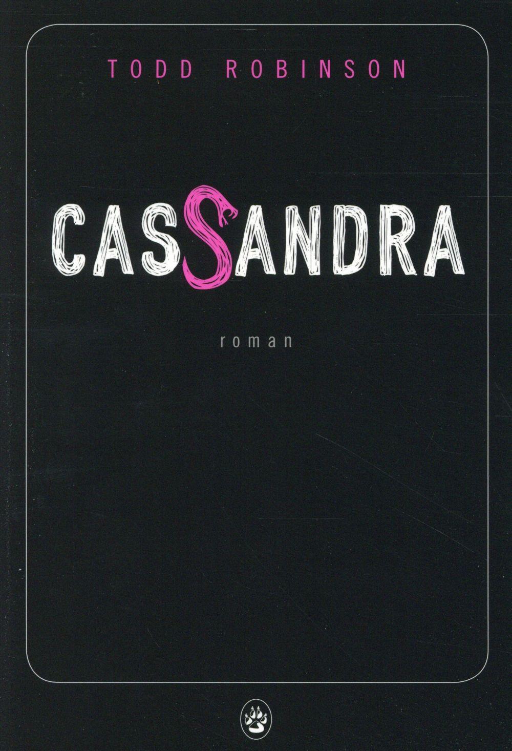 Cassandra : roman | Robinson, Todd. Auteur