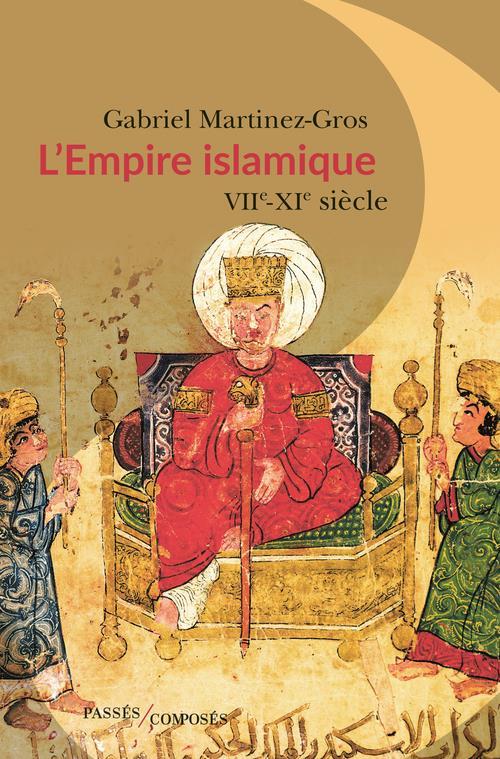 L'EMPIRE ISLAMIQUE : VIIE - XIE SIECLES
