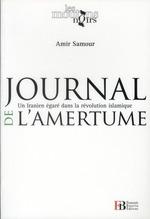 Couverture de Journal de l'amertume  : Un Iranien égaré dans la révolution islamique