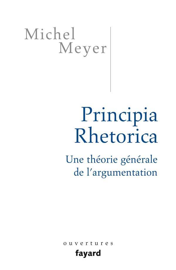PRINCIPIA RHETORICA : UNE THEORIE GENERALE DE L'ARGUMENTATION