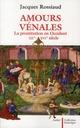 AMOURS VENALES : LA PROSTITUTION EN OCCIDENT XIIE-XVIE SIECLE