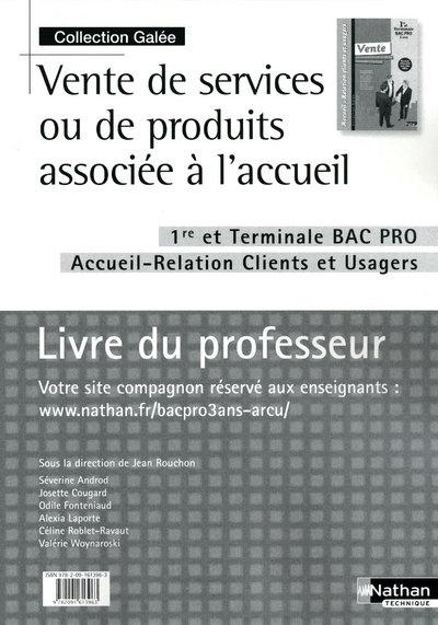Vente De Services Ou De Produits Associee A L'Accueil ; 1ere/Terminale Bac Pro Accueil-Relation Clients Et Usagers ; Livre Du Professeur (Edition 2010)