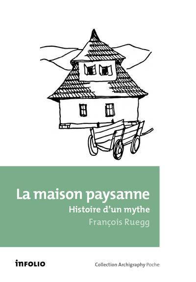 LA MAISON PAYSANNE : HISTOIRE D'UN MYTHE