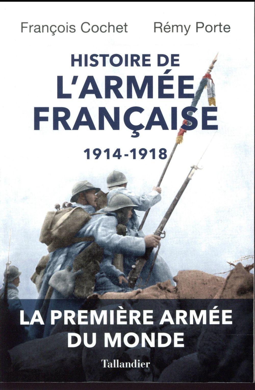 HISTOIRE DE L'ARMEE FRANCAISE 1914-1918