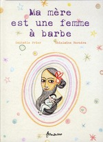 ma mère est une femme à barbe - Raphaele Frier, Ghislaine  Herbera
