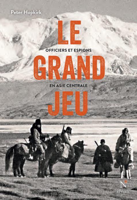 LE GRAND JEU, OFFICIERS ET ESPIONS EN ASIE CENTRALE