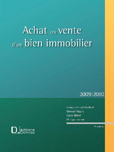 Achat Ou Vente D'Un Bien Immobilier (Edition 2009/2010)