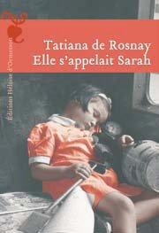 Elle s'appelait Sarah : Roman / Tatiana de Rosnay | Rosnay, Tatiana de (1961-....)