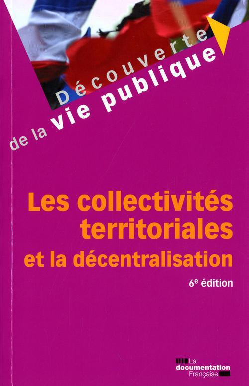 Les Collectivites Territoriales Et La Decentralisation - 6e Edition