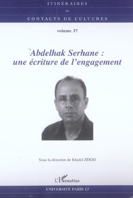 Abdelhak Serhane : Une Ecriture De L'Engagement