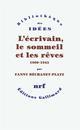 L'ECRIVAIN, LE SOMMEIL ET LES REVES 1800-1945