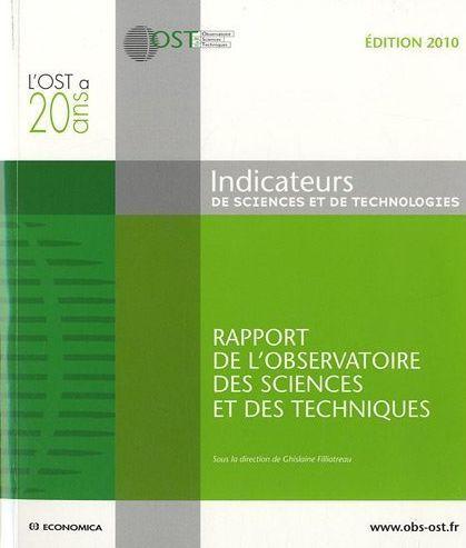 Indicateurs De Sciences Et De Technologies ; Rapport De L'Observatoire Des Sciences Et Des Techniques (Edition 2010)