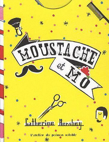 Moustache et Mo   Hershey, Catherine. Auteur