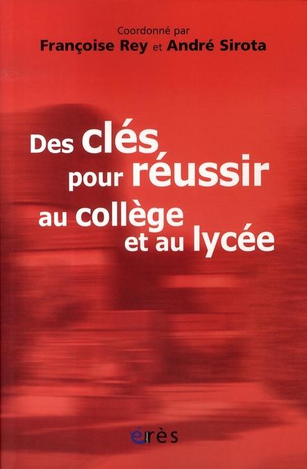 Des Cles Pour Reussir Au College Et Au Lycee