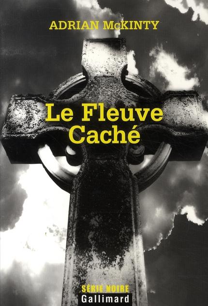 LE FLEUVE CACHE