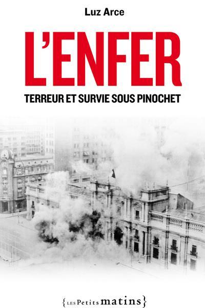 L'ENFER : TERREUR ET SURVIE SOUS PINOCHET