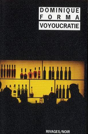 Voyoucratie | Forma, Dominique. Auteur