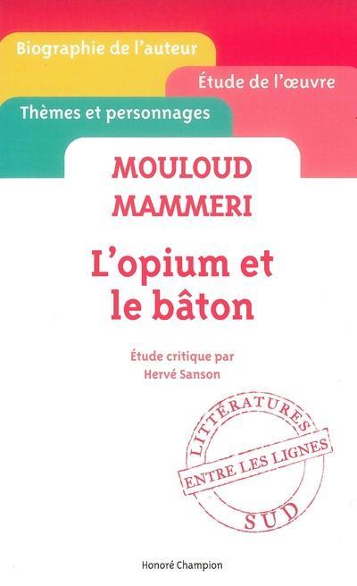 Mouloud Mammeri ; L'Opium Et Le Baton
