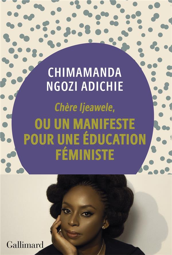 Chère ijeawele ; un manifeste pour une éducation féministe