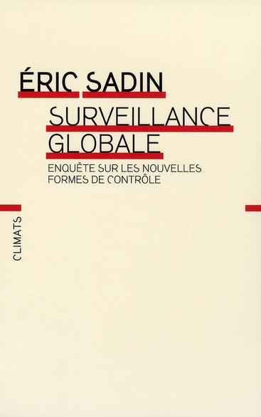 SURVEILLANCE GLOBALE, ENQUETE SUR LES NOUVELLES FORMES DE CONTROLE