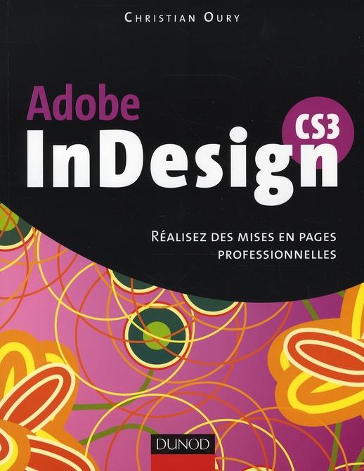 Indesign Cs3 - Realisez Des Mises En Pages Professionnelles - Livre+Complements En Ligne