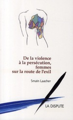 Couverture de De la violence à la persécution, femmes sur la route de l'exil