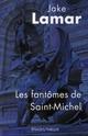 LES FANTOMES DE SAINT MICHEL
