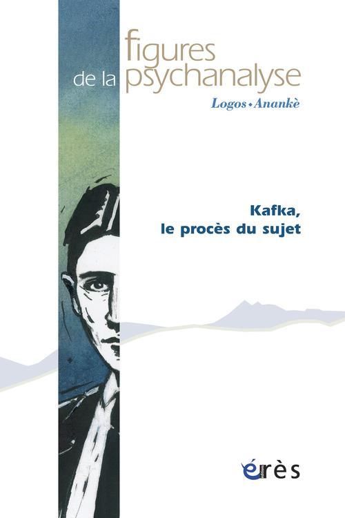 FIGURE DE LA PSYCHANALYSE 16 : KAFKA, LE PROCES DU SUJET