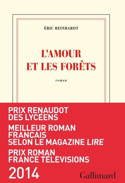 amour et les forêts (L') : roman | Reinhardt, Eric. Auteur