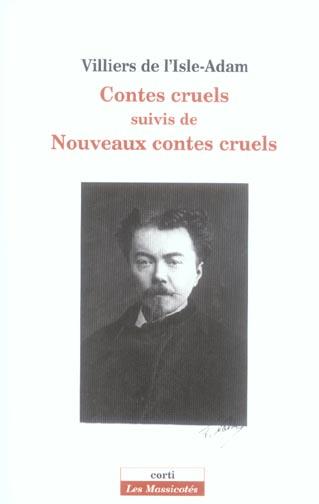 CONTES CRUELS SUIVIS DE  NOUVEAUX CONTES CRUELS