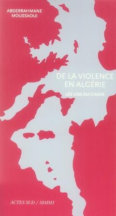 De La Violence En Algerie ; Les Lois Du Chaos