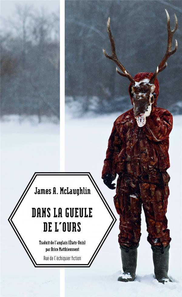 Dans la gueule de l'ours | McLaughlin, James A.. Auteur