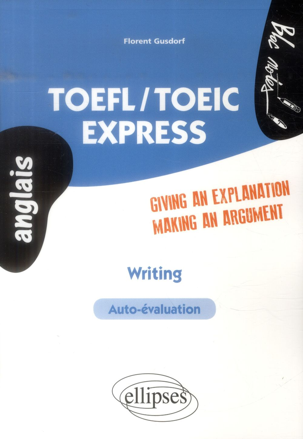 Toefl/Toeic Express Writing Giving An Explanation Making A Statement Auto-Evaluation