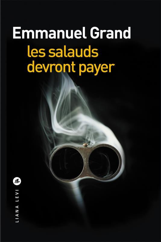 salauds devront payer (Les) | Grand, Emmanuel. Auteur